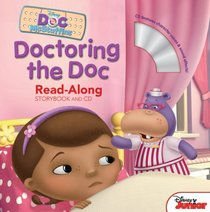 Doc McStuffins Doctoring the Doc (Read-Along Storybook and CD)