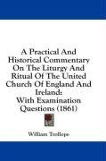 A Practical And Historical Commentary On The Liturgy And Ritual Of The United Church Of England And Ireland: With Examination Questions (1861)