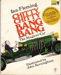 CHITTY CHITTY BANG BANG - The Magical Car (by the author of James Bond)