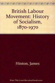 British Labour Movement: History of Socialism, 1870-1970