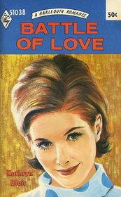 Battle of Love (Harlequin Romance, No 1038)