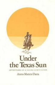 Under the Texas Sun: Adventures of a Texas Cowpuncher