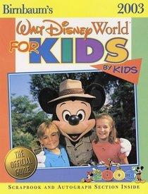 Birnbaum's Walt Disney World for Kids By Kids 2003 (Birnbaum's Walt Disney World for Kids By Kids)