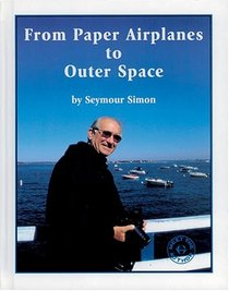 From Paper Airplanes to Outer Space (Meet the Author)