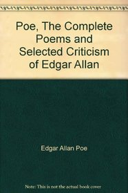 Poe, The Complete Poems and Selected Criticism of Edgar Allan