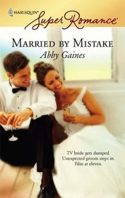 Married by Mistake (Harlequin Superromance, No 1414)