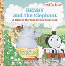 Henry and the Elephant : A Thomas the Tank Engine Storybook (Junior Jellybean Books(TM))