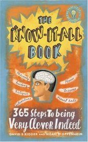 The Know It All Book: 365 Steps to Being Very Clever Indeed