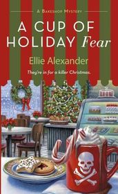 A Cup of Holiday Fear (A Bakeshop Mystery)