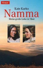 Namma. Meine Große Liebe in Tibet.