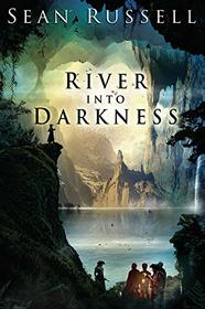 River Into Darkness (The River Into Darkness)