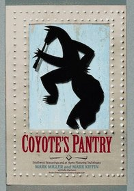 Coyote's Pantry: Southwest Seasonings and at Home Flavoring Techniques