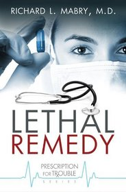 Lethal Remedy (Prescription for Trouble, Bk 4)