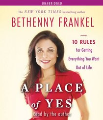 A Place of Yes: 10 Rules for Getting Everything You Want Out of Life (Audio CD) (Unabridged)