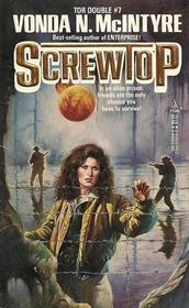 Screwtop / The Girl Who Was Plugged In  (Tor Double, No 7)