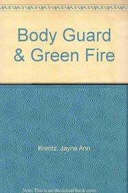 Body Guard & Green Fire