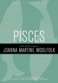 Pisces: Joanna Woolfolk's Sun Sign Series