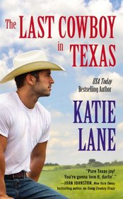 The Last Cowboy in Texas (Deep in the Heart of Texas, Bk 7)