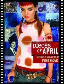 Pieces of April: The Shooting Script (Newmarket Shooting Script Series)