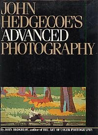 John Hedgecoe's Advanced Photography
