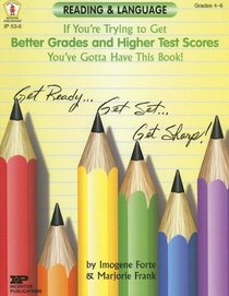 If You're Trying To Get Better Grades & Higher Test Scores In Reading And Language You've Got To Have This Book!: Grades 4-6 (Kids' Stuff)