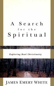 A Search for the Spiritual: Exploring Real Christianity