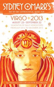Sydney Omarr's Day-by-Day Astrological Guide for the Year 2013: Virgo (Sydney Omarr's Day By Day Astrological Guide for Virgo)