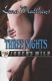 Three Nights (Joker's Wild, Bk 2)