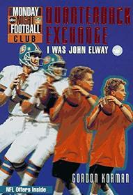 Quarterback Exchange: I Was John Elway