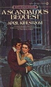 A Scandalous Bequest (Signet Regency Romance)