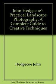 John Hedgecoe's Practical Landscape Photography