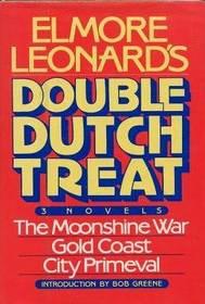 Elmore Leonard's Double Dutch Treat, Three Novels: The Moonshine War / Gold Coast / City Primevil