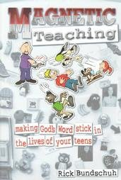 Magnetic Teaching: Making God's Word Stick in the Lives of Your Teens
