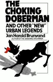 Choking Doberman: And Other New Urban Legends