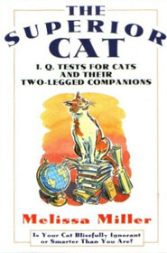 The Superior Cat: I.Q. Tests for Cats and Their Two-Legged Companions
