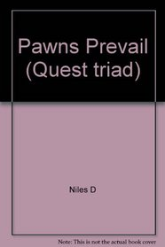Pawns Prevail (First Quest) (Quest Triad, Book 1)