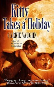 Kitty Takes a Holiday (Kitty Norville, Bk 3)