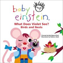 What Does Violet See? Birds and Nests (Baby Einstein)