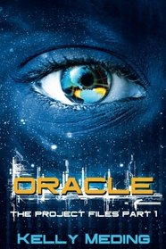 Oracle: The Project Files Part 1 (Volume 1)