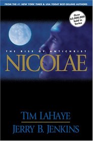 Nicolae: The Rise of Antichrist (Left Behind, Bk 3)