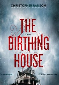 The Birthing House (Audio CD) (Unabridged)