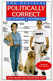 The Official Politically Correct Dictionary and Handbook : Updated! New Entries!