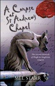 A Corpse at St. Andrew's Chapel (Hugh de Singleton, Bk 2)
