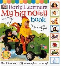 My Big Noisy Book (DK Early Learners)