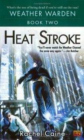 Heat Stroke (Weather Warden, Bk 2)