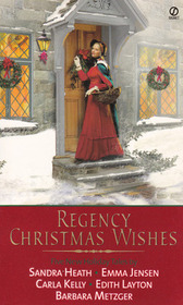 Regency Christmas Wishes: Merry Magpie / Following Yonder Star / Let Nothing You Dismay / Best Wishes / The Lucky Coin