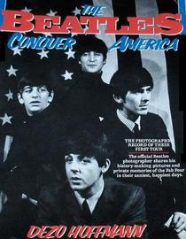 The Beatles Conquer America: The Photographic Record of Their First American Tour