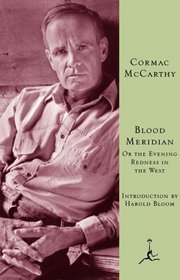 Blood Meridian : Or the Evening Redness in the West (Modern Library)