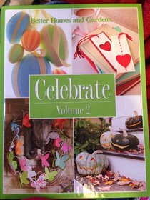 Better Homes and Gardens: Celebrate Volume 2