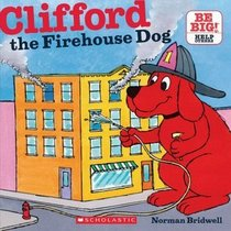 Clifford the Firehouse Dog and Another Clifford Story (Kohl's Cares, 2 stories in 1)